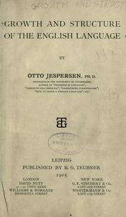 Growth and structure of the English language by Otto Jespersen