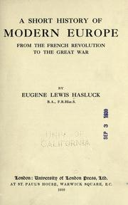 Cover of: A short history of modern Europe from the French revolution to the great war