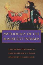 Cover of: Mythology of the Blackfoot Indians
