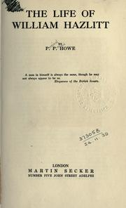 Cover of: life of William Hazlitt. | P. P. Howe