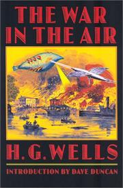 Cover of: The war in the air: and particularly how Mr. Bert Smallways fared while it lasted