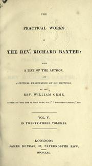 Cover of: The practical works of the Rev. Richard Baxter, with a life of the author, and a critical examination of his writings