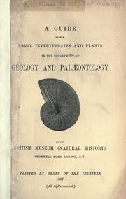 Cover of: A guide to the fossil invertebrates and plants in the Department of Geology and Palæontology in the British Museum (Natural history) | British Museum (Natural History). Department of Geology.
