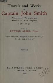 Cover of: Travels and works of Captain John Smith... Edited by Edward Arber... A new ed., with a biographical and critical introduction by A.G. Bradley