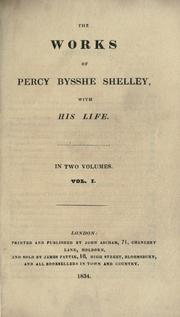 Cover of: The works of Percy Bysshe Shelley: with his life