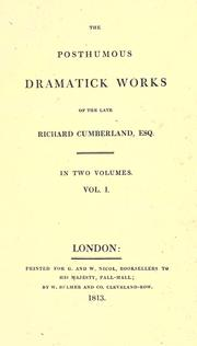 Cover of: The posthumous dramatick works of the late Richard Cumberland, Esq