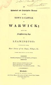 Cover of: An historical and descriptive account of the town and castle of Warwick and of the neighbouring spa of Leamington