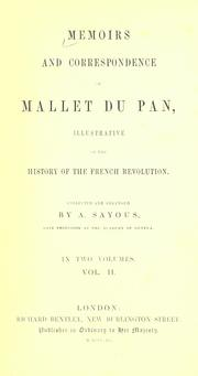 Memoirs and correspondence of Mallet du Pan, illustrative of the history of the French revolution.