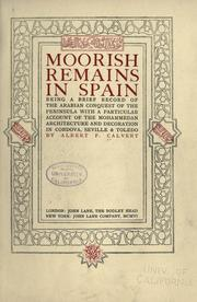 Cover of: Moorish remains in Spain: being a brief record of the Arabian conquest of the Peninsula ; with a particular account of the Mohammedan architecture and decoration in Cordova, Seville & Toledo