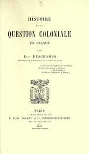 Cover of: Histoire de la question coloniale en France | Léon Deschamps