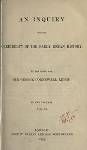 Cover of: inquiry into the credibility of the early Roman history. | Lewis, George Cornewall Sir