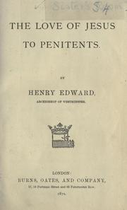 Cover of: The love of Jesus to penitents by Henry Edward Manning