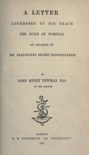 Cover of: A letter addressed to His Grace the Duke of Norfolk on occasion of Mr. Gladstone's recent expostulation