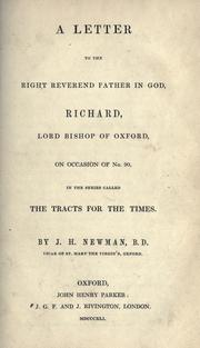 Cover of: A letter to the Right Reverend Father in God, Richard, Lord Bishop of Oxford: on occasion of no. 90, in the series called The tracts for the times