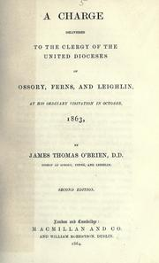 Cover of: A charge delivered to the clergy of the united dioceses of Ossory, Ferns, and Leighlin, at his ordinary visitation in October, 1863