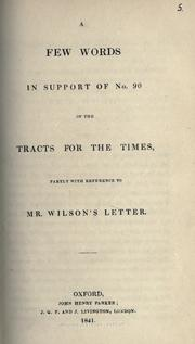 Cover of: A few words in support of no. 90 of the Tracts for the times