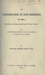 Cover of: The condemnation of Pope Honorius by William George Ward