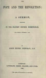 Cover of: The pope and the revolution: a sermon, preached in the Oratory Church, Birmingham, on Sunday, October 7, 1866
