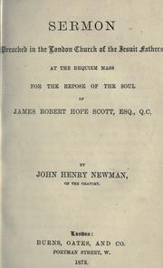 Cover of: Sermon preached in the London church of the Jesuit fathers at the Requiem Mass for the repose of the soul of James Robert Hope Scott, Esq., Q.C.