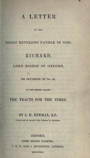 Cover of: A letter to the Right Reverend Father in God, Richard, Lord Bishop of Oxford | John Henry Newman