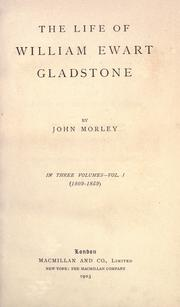 The life of William Ewart Gladstone by Morley, John