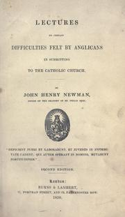 Cover of: Lectures on certain difficulties felt by Anglicans in submitting to the Catholic Church