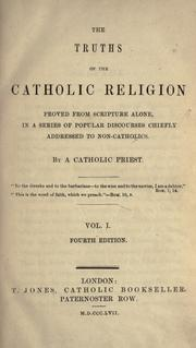 Cover of: The truths of the Catholic religion proved from Scripture alone | Thomas Butler