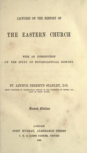 Lectures on the history of the Eastern church by Stanley, Arthur Penrhyn
