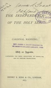 Cover of: The independence of the holy see | Henry Edward Manning
