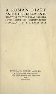Cover of: A Roman diary and other documents relating to the papal inquiry into English ordinations MDCCCXCVI