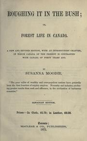 Cover of: Roughing it in the bush, or Forest life in Canada by Susanna Moodie