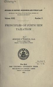 Cover of: Principles of justice in taxation. | Weston, Stephen Francis