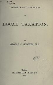 Cover of: Reports and speeches on local taxation