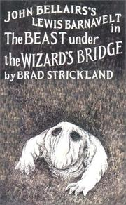 Cover of: John Bellairs's Lewis Barnavelt in The beast under the wizard's bridge | Brad Strickland