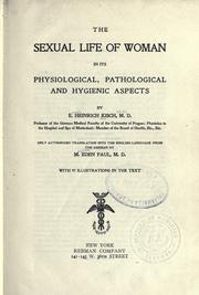 Cover of: The sexual life of woman in its physiological, pathological and hygienic aspects
