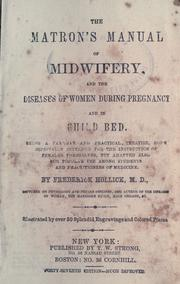 Cover of: The matron's manual of midwifery, and the diseases of women during pregnancy and in childbed