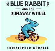 Cover of: Blue Rabbit and the runaway wheel