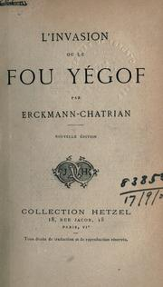 Cover of: L' invasion, ou, Le fou Yégof