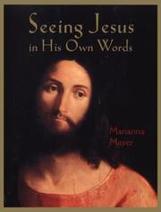Cover of: Seeing Jesus in His Own Words | Marianna Mayer