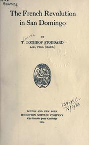 Cover of: French Revolution in San Domingo. | Theodore Lothrop Stoddard