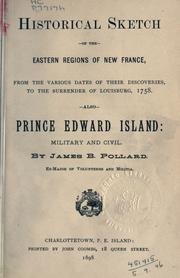 Cover of: Historical sketch of the eastern regions of New France | James B. Pollard
