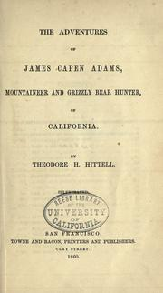 The adventures of James Capen Adams by Theodore Henry Hittell