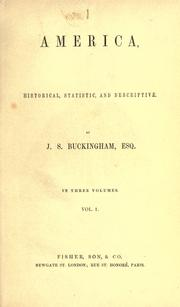 America, historical, statistic, and descriptive by James Silk Buckingham