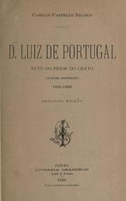 Cover of: D. Luiz de Portugal neto do Prior do Crato: (quadro historico) 1601-1660.