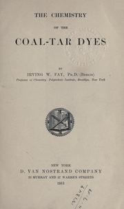 Cover of: chemistry of the coal-tar dyes. | Irving Wetherbee Fay