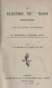 The electric telegraph popularised by Dionysius Lardner