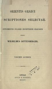 Orientis graeci inscriptiones selectae by Wilhelm Dittenberger