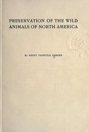 Cover of: Preservation of the wild animals of North America