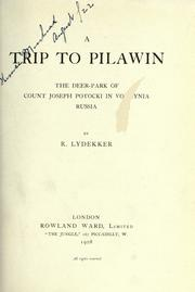 Cover of: A trip to Pilawin, the deer-park of Count Joseph Potocki in Volhynia, Russia
