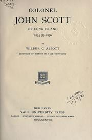 Cover of: Colonel John Scott of Long Island | Wilbur Cortez Abbott